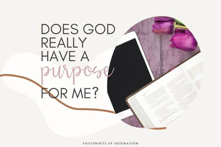 Does God Really Have a Purpose For Me?