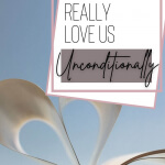 Does God really love us unconditionally