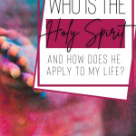 Who is the Holy Spirit and how does He apply to me?