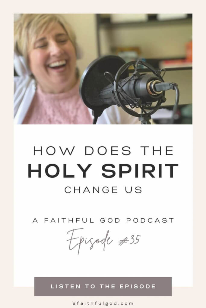 How does the Holy Spirit Change Us