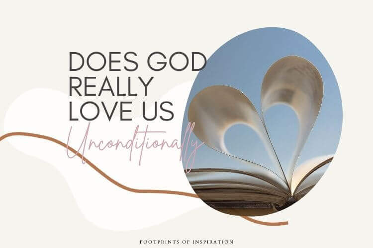 How do I know that God loves me uncondtionally