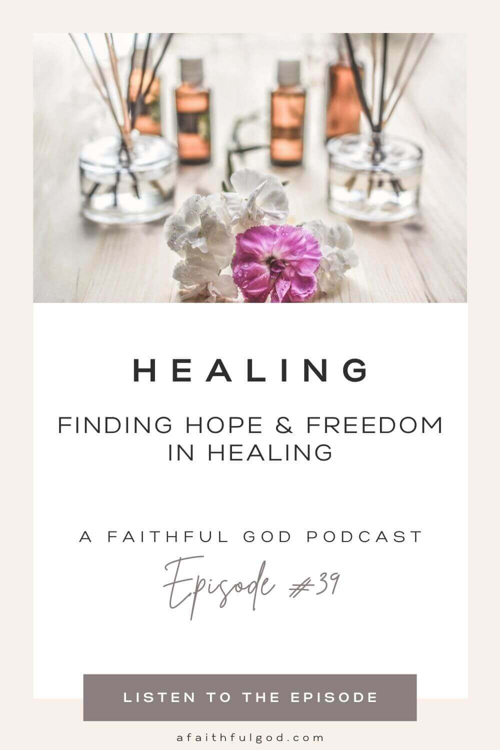 Finding Freedom and Hope in Your Healing