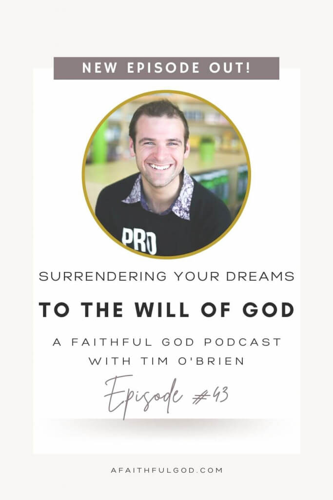 What happens when you surrender your dreams to God