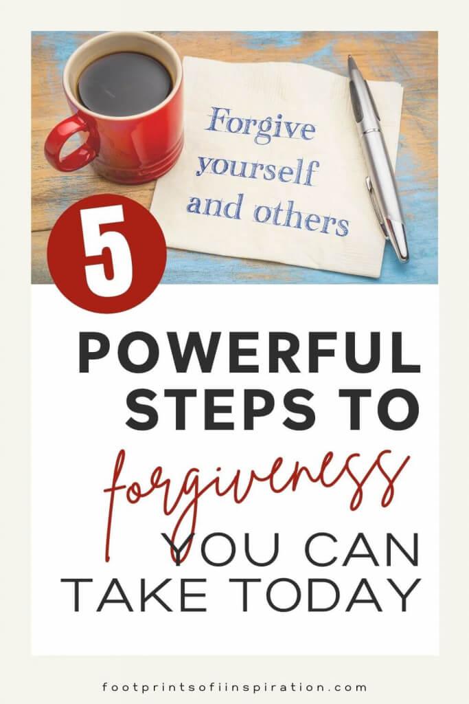 5 Powerful Steps to Forgiveness