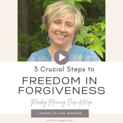 3 Crucial steps to FIND freedom in forgiveness