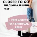How to Grow Closer to God Through a Spiritual Reset